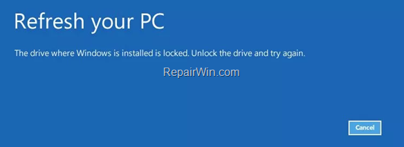 Fix Refresh your PC error: Drive where windows is installed is locked