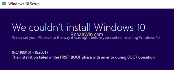FIX 0xC1900101 – 0x30017: Installation failed in FIRST_BOOT phase in Windows 10 Update.