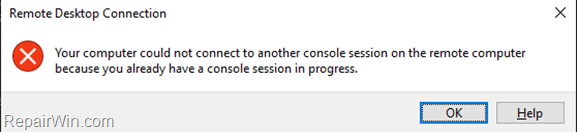 Remote Desktop Connection Could Not Connect because already have a console session in progress