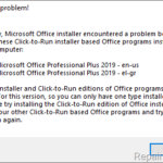 FIX: Microsoft Office Installer encountered a problem because of Click to Run installer based Office programs (Solved).