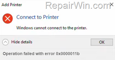 FIX Error 0x0000011b - Cannot Connect to Printer on Windows 10